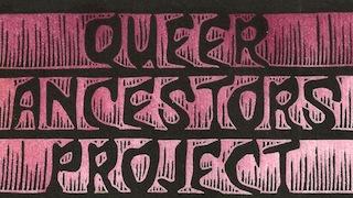 Queer Ancestors Project