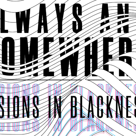 Always and Somewhere: Visions in Blackness