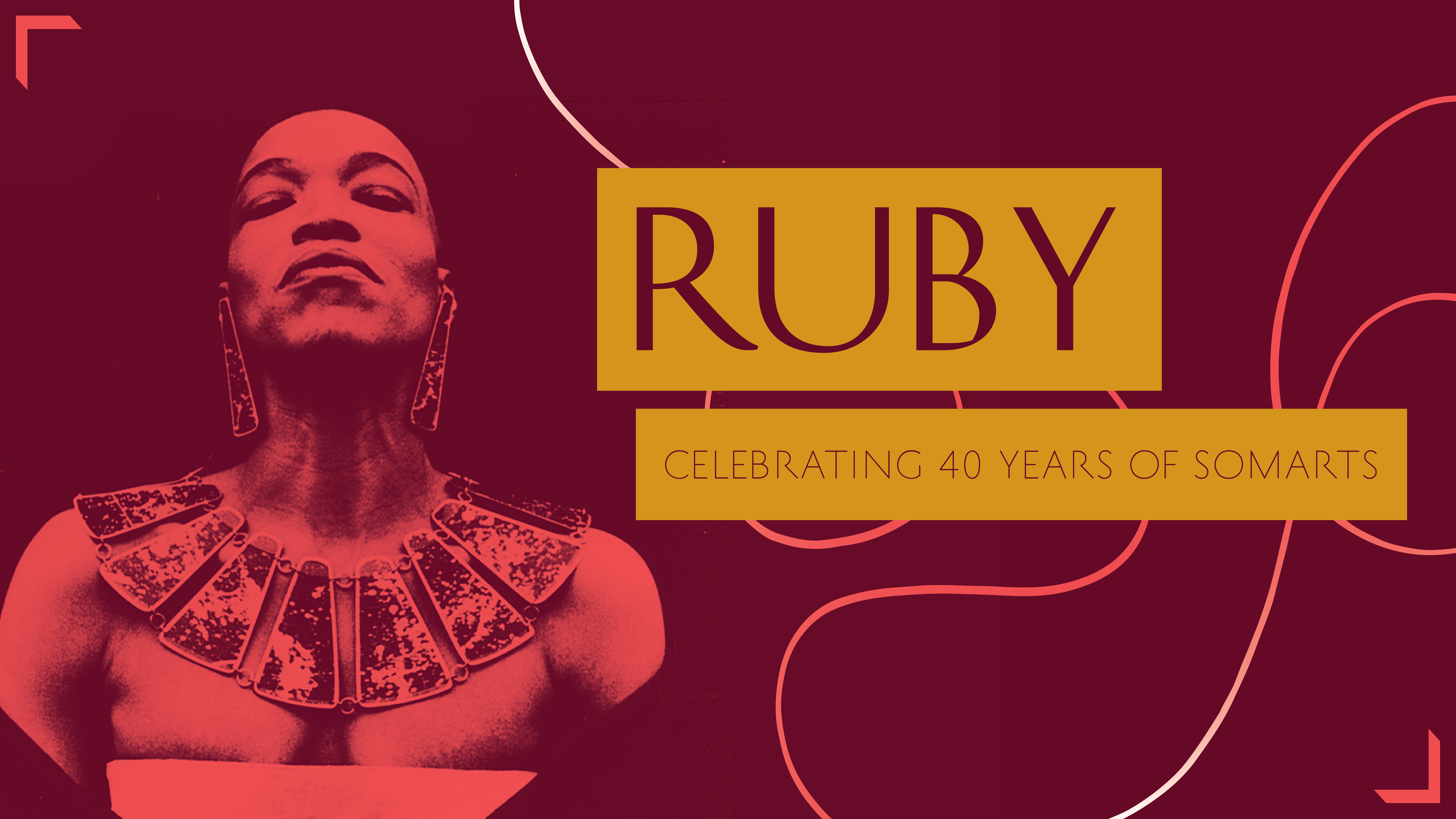 RUBY: A Cabaret and Dance Party Extravaganza celebrating 40 years of SOMArts
