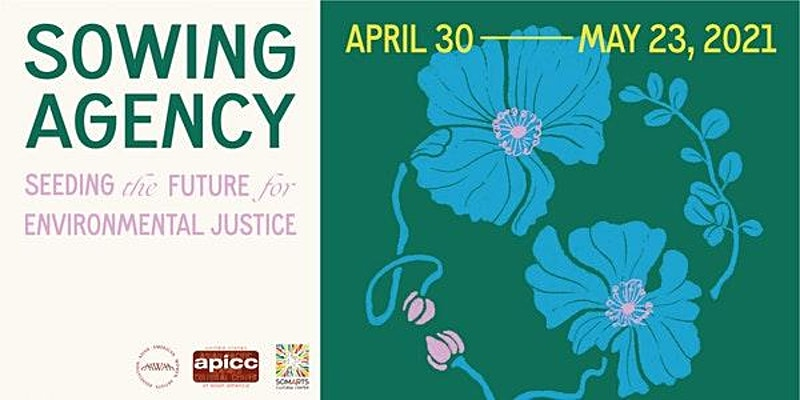 APICC presents Sowing Agency: Seeding The Future For Environmental Justice Exhibition